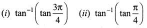 Samacheer Kalvi 12th Maths Solutions Chapter 4 Inverse Trigonometric Functions Ex 4.6 7