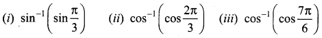 Samacheer Kalvi 12th Maths Solutions Chapter 4 Inverse Trigonometric Functions Ex 4.6 9