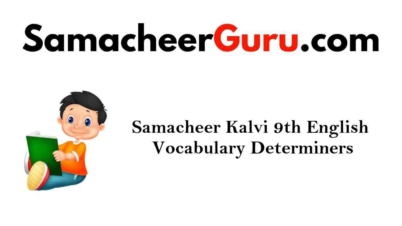 Samacheer Kalvi 9th English Grammar Determiners