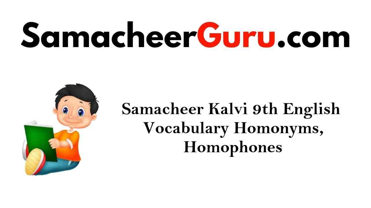 Samacheer Kalvi 9th English Vocabulary Homonyms, Homophones