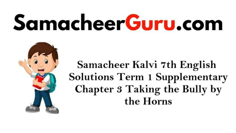 Samacheer Kalvi 7th English Solutions Term 1 Supplementary Chapter 3 Taking the Bully by the Horns