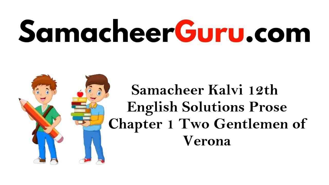 Samacheer Kalvi 12th English Solutions Prose Chapter 1 Two Gentlemen of Verona