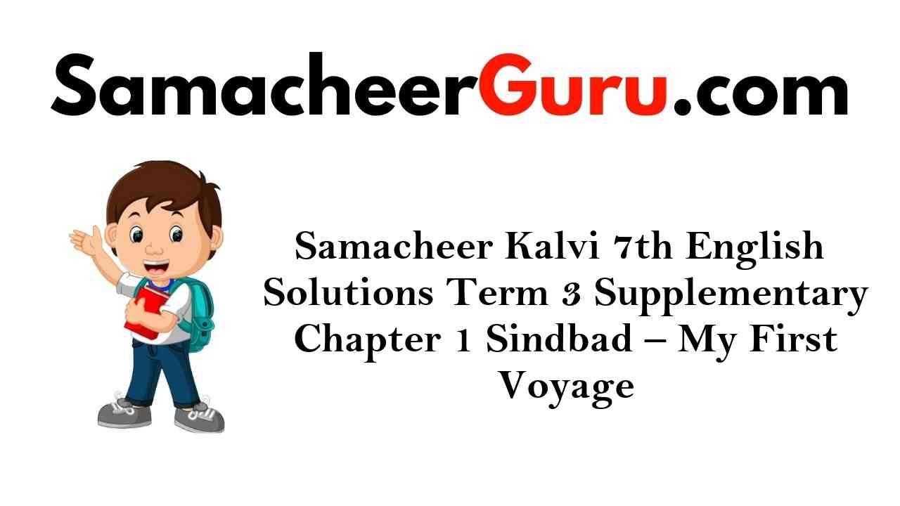 Samacheer Kalvi 7th English Solutions Term 3 Supplementary Chapter 1 Sindbad - My First Voyage