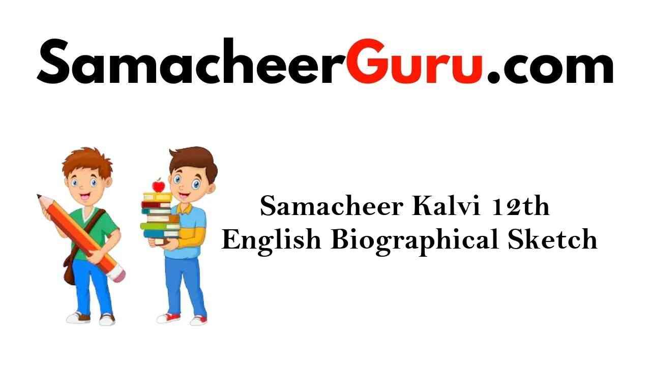 Samacheer Kalvi 12th English Grammar Biographical Sketch