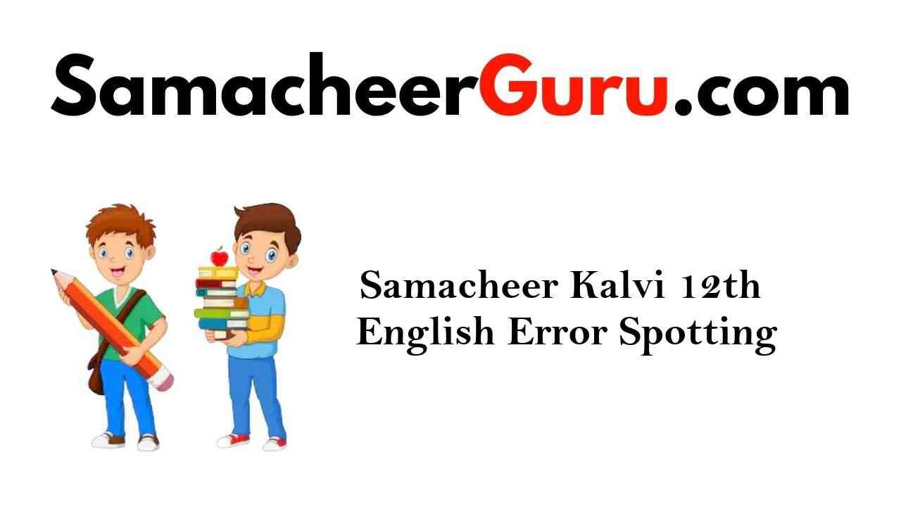 Samacheer Kalvi 12th English Grammar Error Spotting