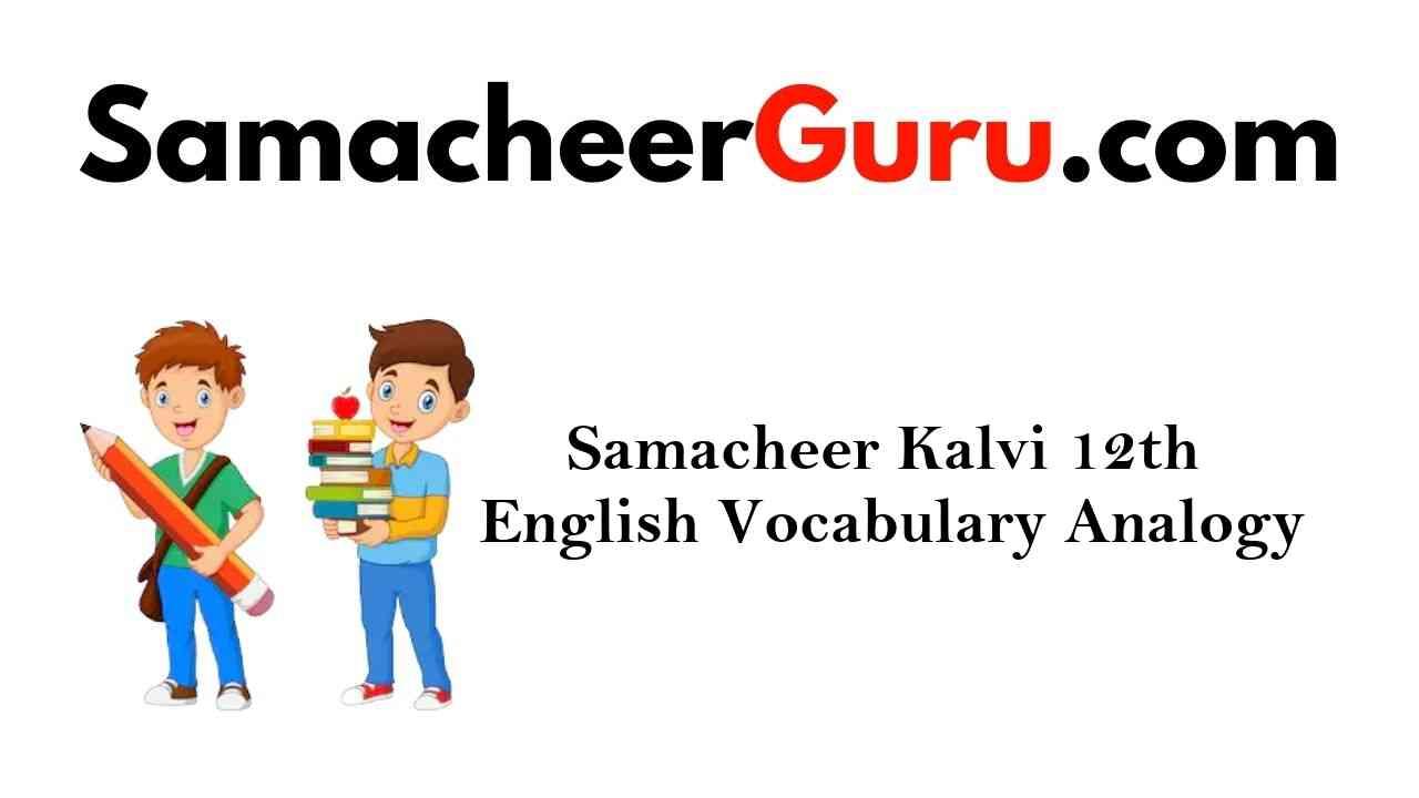 Samacheer Kalvi 12th English Vocabulary Analogy