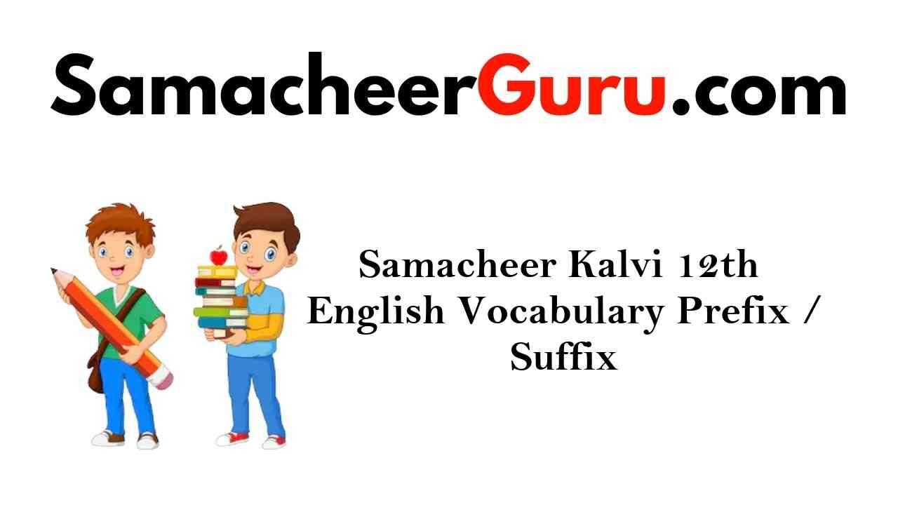 Samacheer Kalvi 12th English Vocabulary Prefix/Suffix