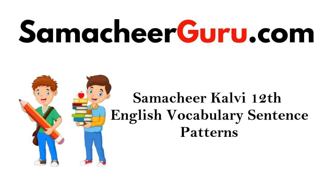 Samacheer Kalvi 12th English Vocabulary Sentence Patterns