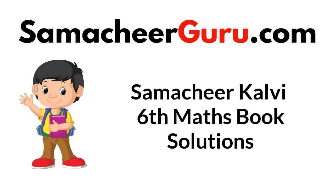 Samacheer Kalvi 6th Maths Book Answers Solutions Guide