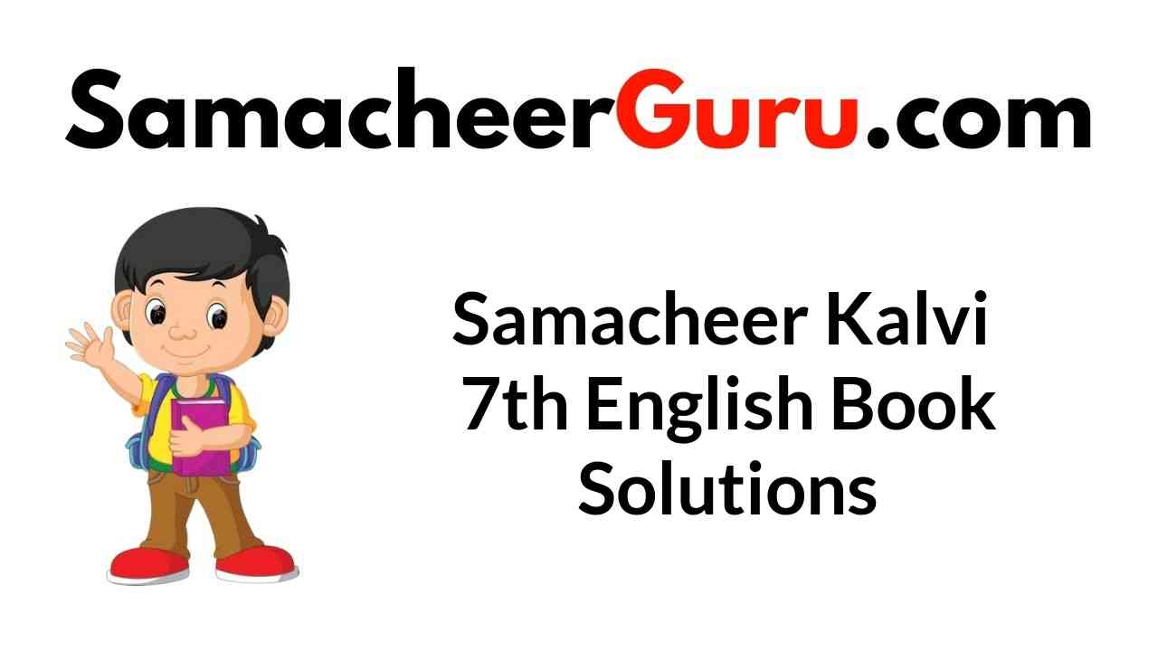 Samacheer Kalvi 7th English Book Answers Solutions Guide