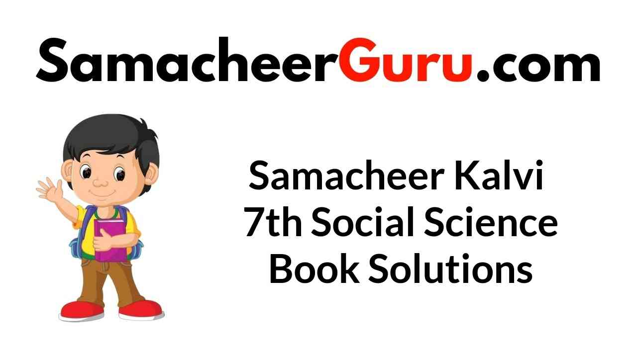 Samacheer Kalvi 7th Social Science Book Answers Solutions Guide