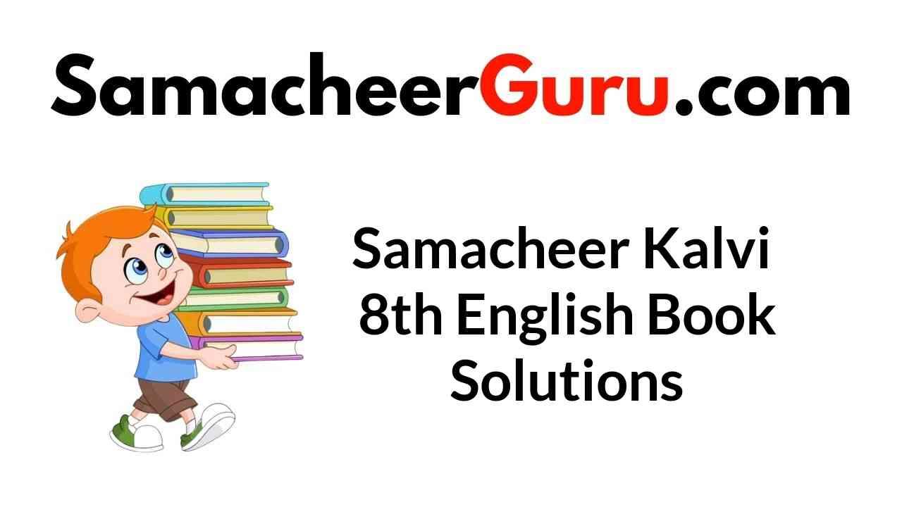 Samacheer Kalvi 8th English Book Answers Solutions Guide