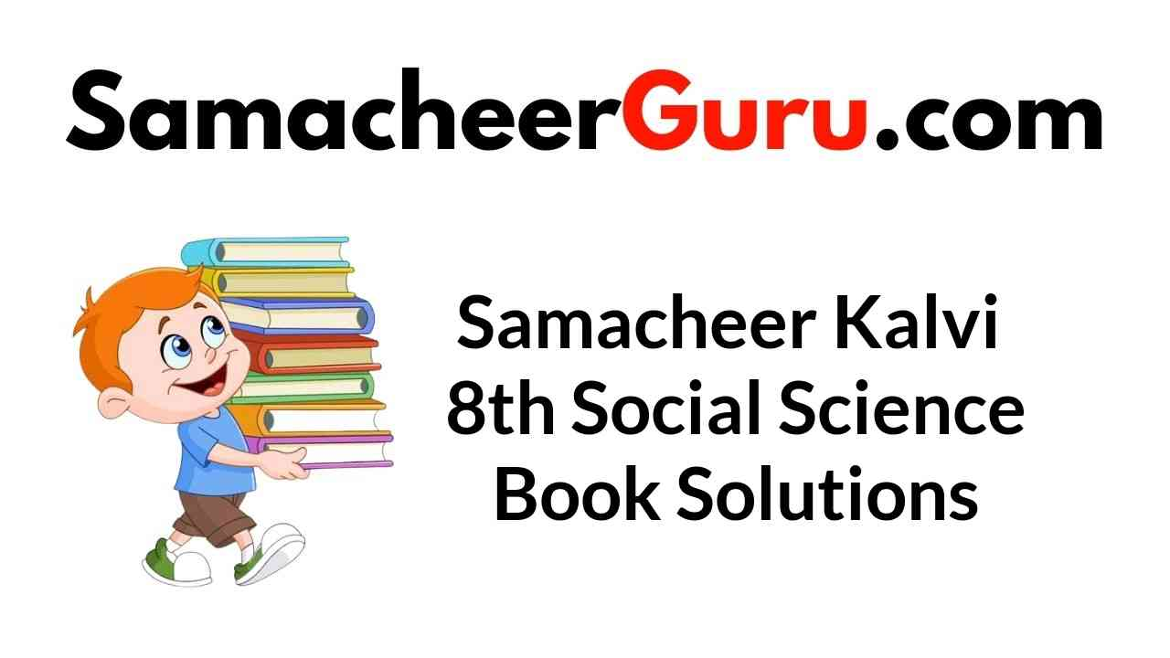 Samacheer Kalvi 8th Social Science Book Answers Solutions Guide