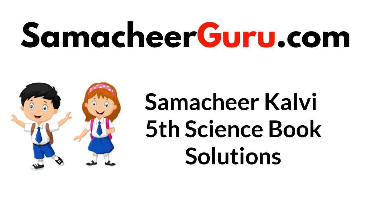Samacheer Kalvi 5th Science Book Answers Solutions Guide