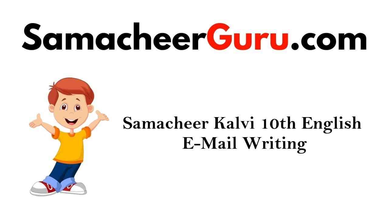 Samacheer Kalvi 10th English E-Mail Writing