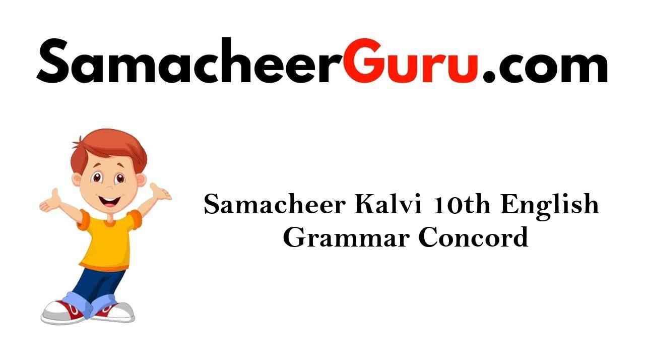Samacheer Kalvi 10th English Grammar Concord