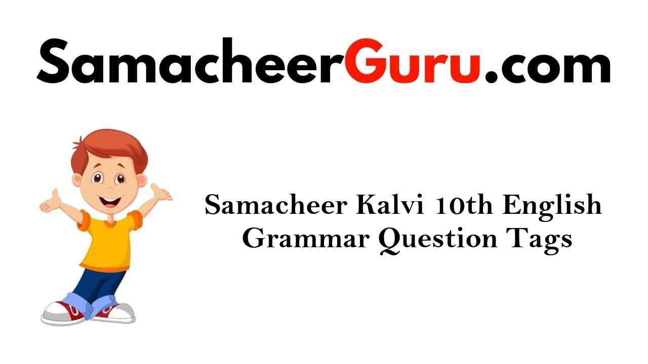 Samacheer Kalvi 10th English Grammar Question Tags