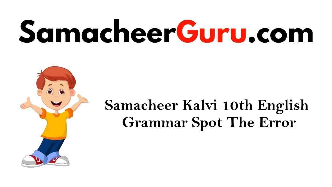 Samacheer Kalvi 10th English Grammar Spot The Error