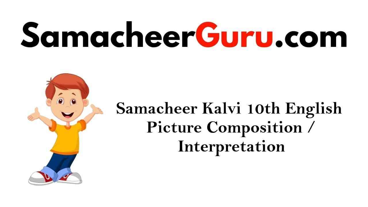Samacheer Kalvi 10th English Picture Composition/Interpretation