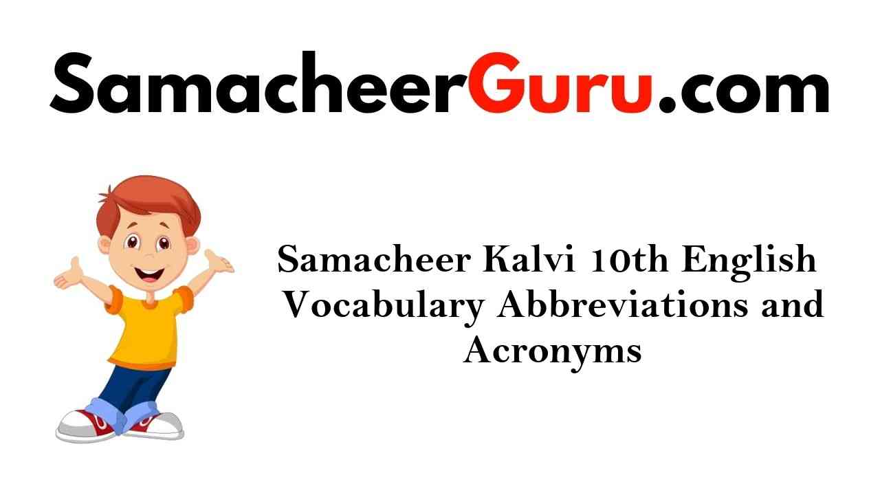 Samacheer Kalvi 10th English Vocabulary Abbreviations and Acronyms