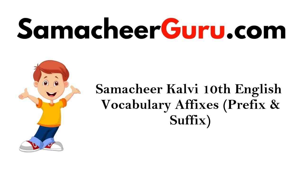 Samacheer Kalvi 10th English Vocabulary Affixes (Prefix & Suffix)