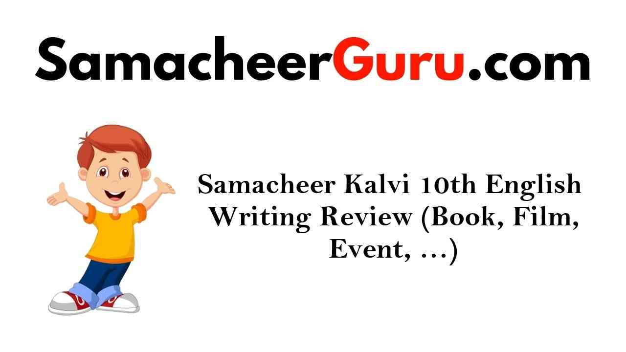 Samacheer Kalvi 10th English Writing Review (Book, Film, Event, ...)