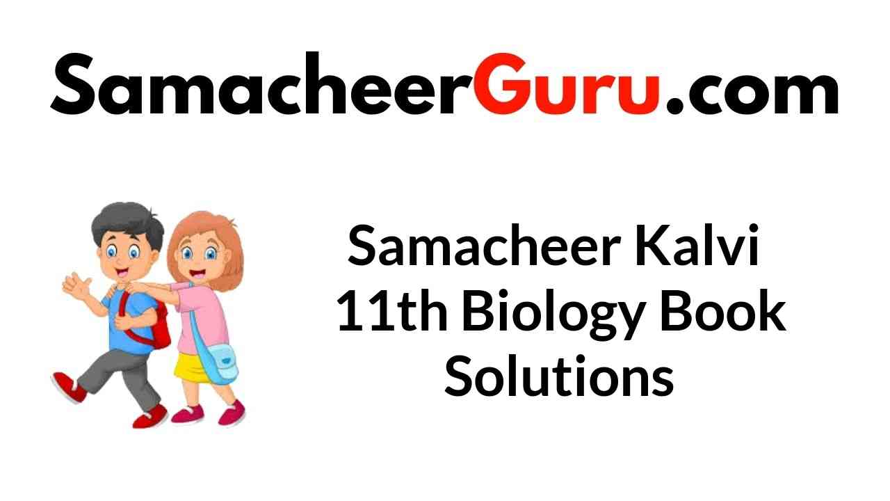 Samacheer Kalvi 11th Biology Book Solutions Answers Guide
