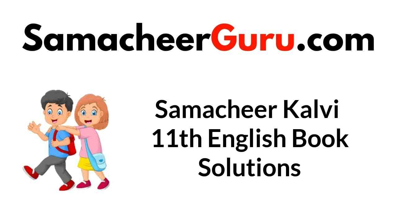 Samacheer Kalvi 11th English Book Solutions Answers Guide