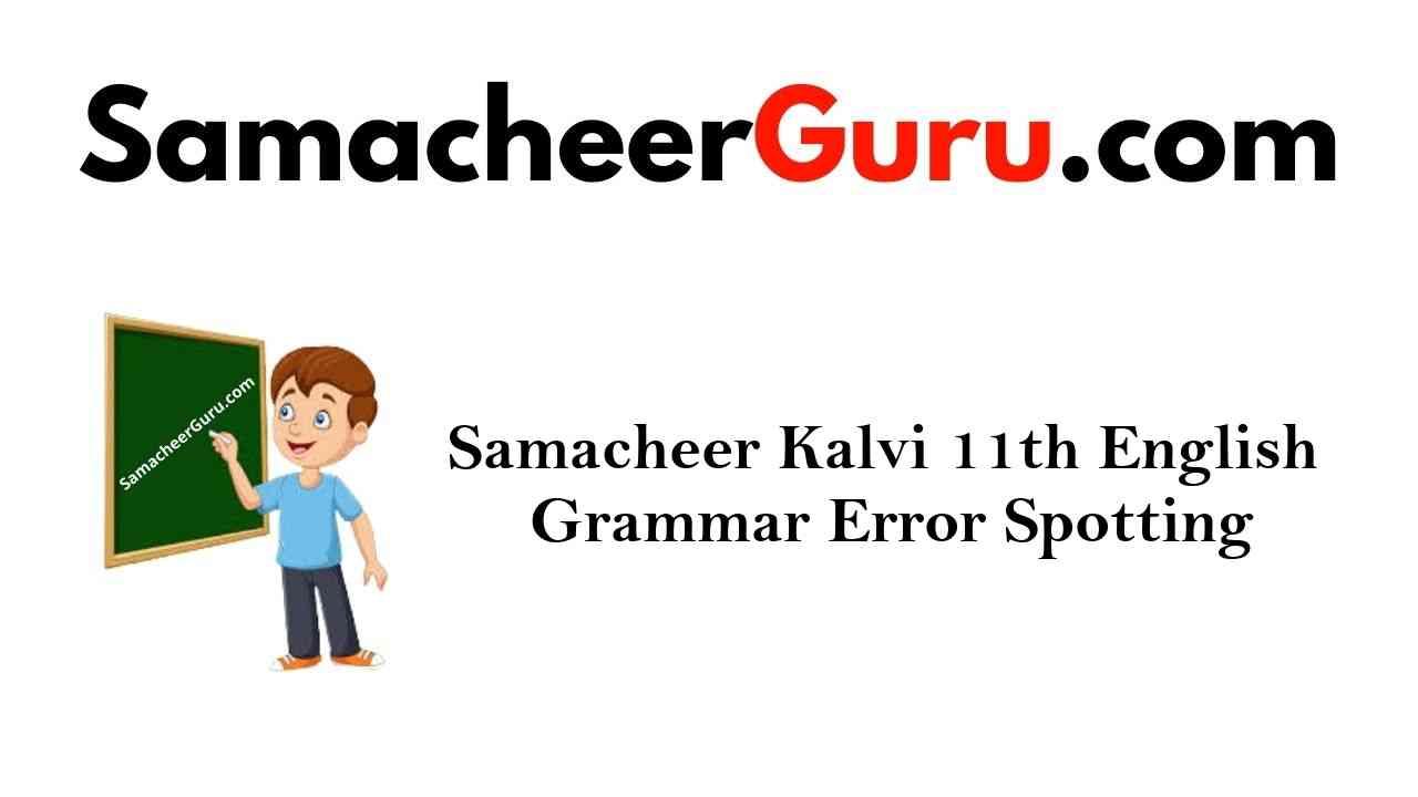 Samacheer Kalvi 11th English Grammar Error Spotting
