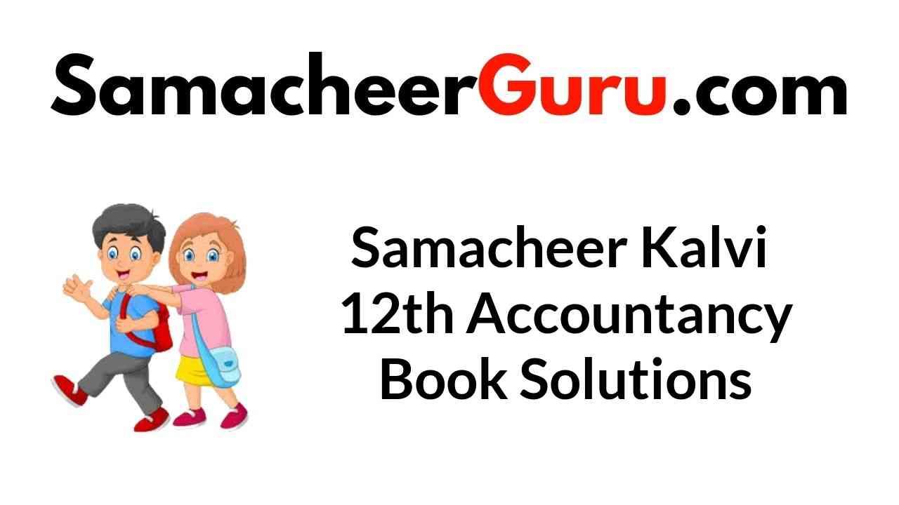 Samacheer Kalvi 12th Accountancy Book Solutions Answers Guide