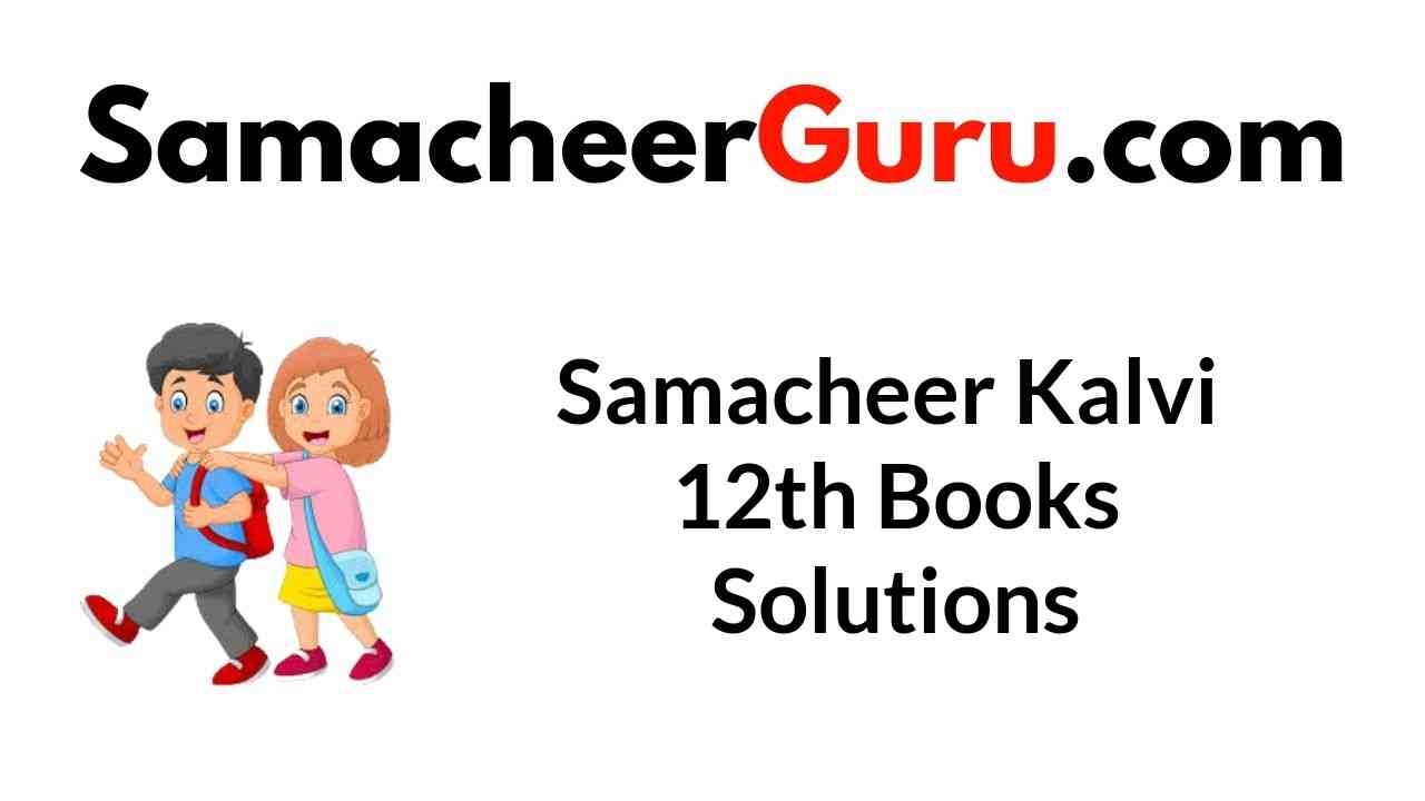 Samacheer Kalvi 12th Books Solutions Guide