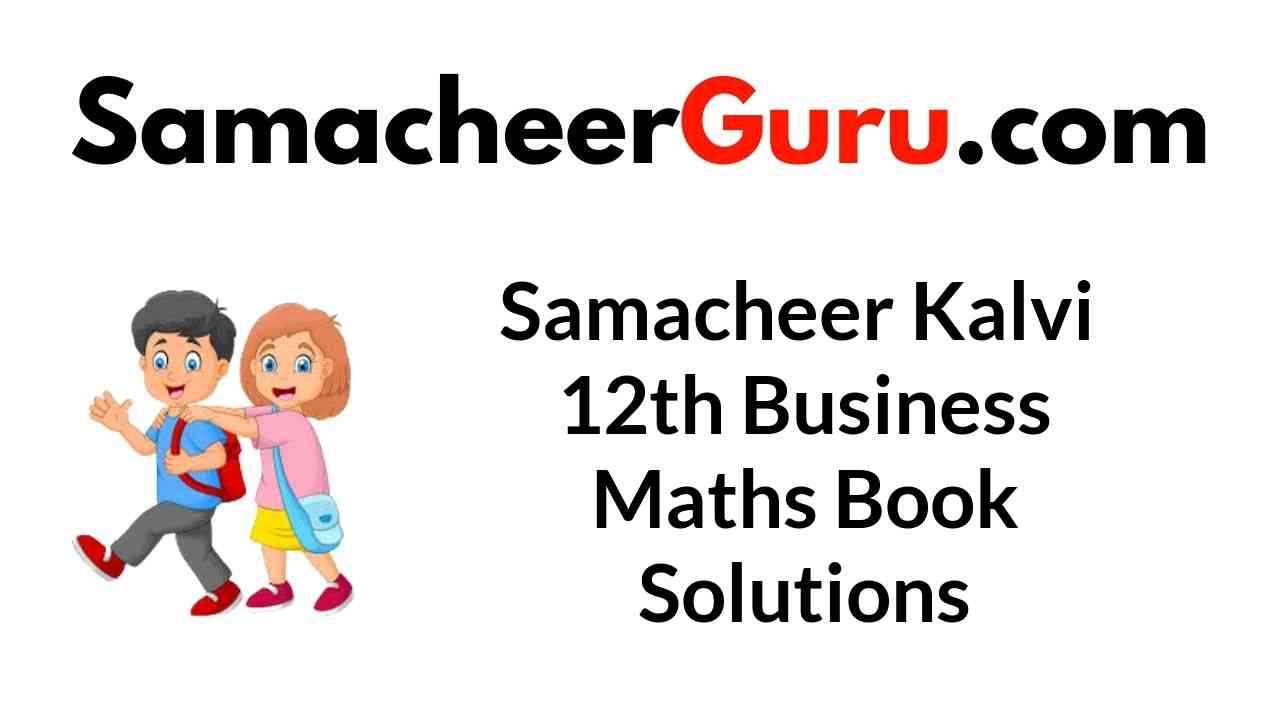 Samacheer Kalvi 12th Business Maths Book Solutions Answers Guide