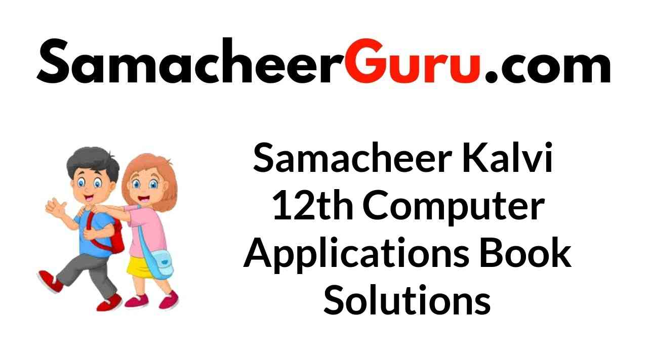 Samacheer Kalvi 12th Computer Applications Book Answers Solutions Guide