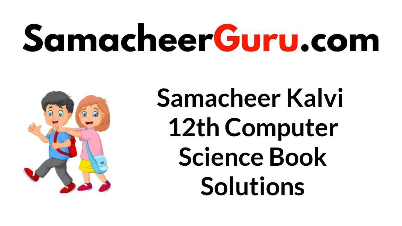Samacheer Kalvi 12th Computer Science Book Solutions Answers Guide