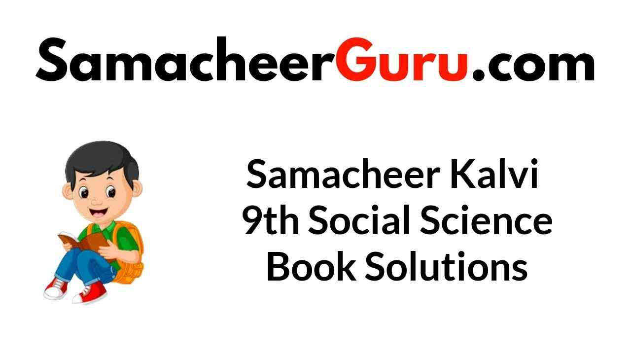 Samacheer Kalvi 9th Social Science Book Answers Solutions Guide